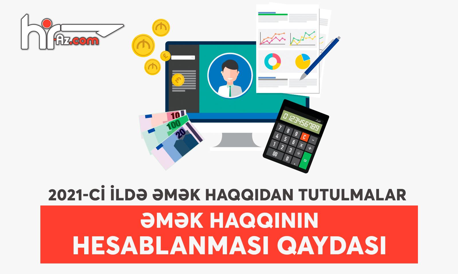 2021 Ci Ildə əmək Haqqidan Tutulmalar əmək Haqqinin Hesablanmasi Qaydasi Hr Azərbaycan Azərbaycanin Ilk Insan Resurslari Portali